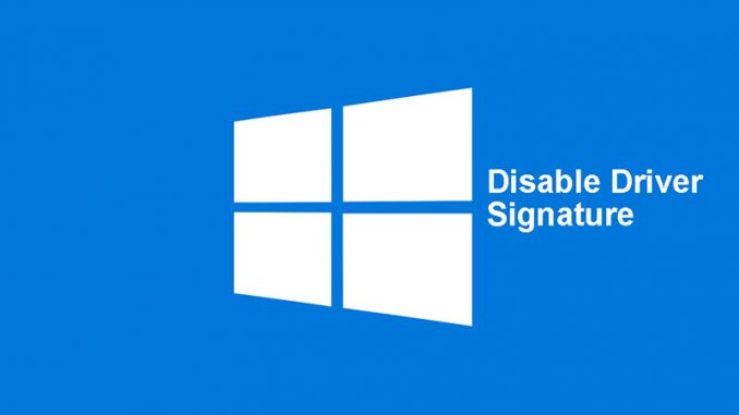 How to Deactivate (Disable) Driver Signature Enforcement Windows 7/8/10