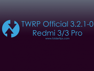 Cara Pasang TWRP Official 3.2.1-0 + Root Redmi 3 / 3 Pro (Ido) UBL