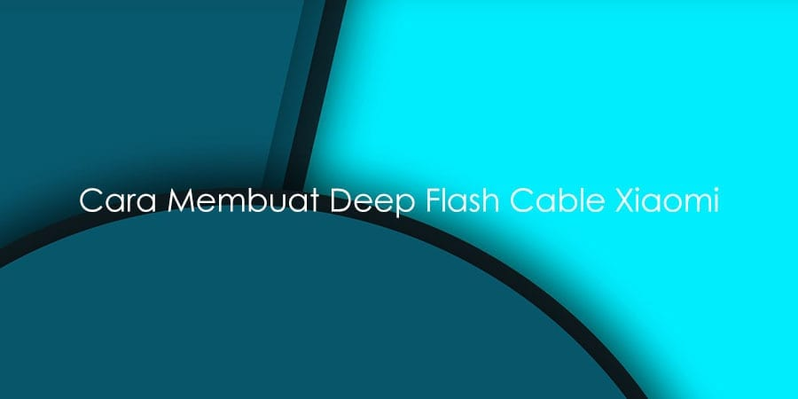 Cara Membuat Kabel DFC (Deep Flash Cable), Mengatasi Hardbrick Xiaomi