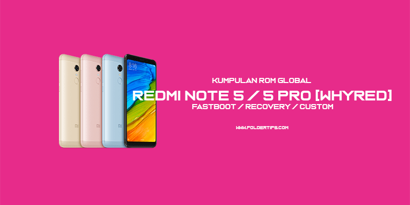 Redmi Note 5 Pro : Kumpulan ROM MIUI 9 / 10 [Fastboot / Recovery]