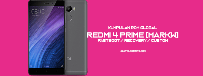 Redmi 4 Prime [Markw] : Kumpulan ROM MIUI 8/9/10 Global [Fastboot / Recovery]