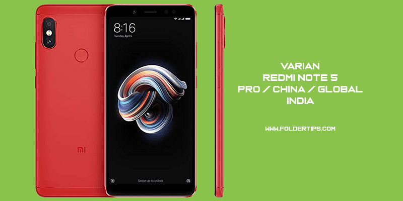 Mengenal Perbedaan Redmi Note 5 / 5 Pro [China / Global / India]