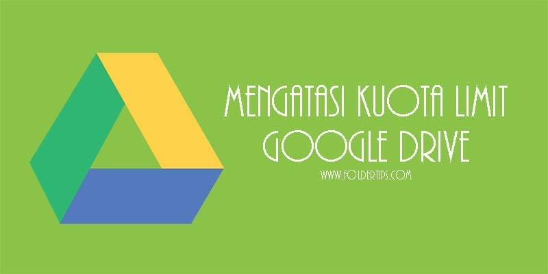 Mengatasi Limit Kuota Google